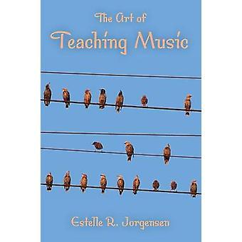 Kunsten at undervise Musik af Estelle R Jørgensen