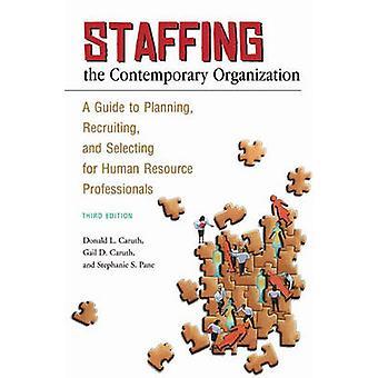 Henkilöstön nykyaikainen organisaatio A opas suunnittelet rekrytointi ja valitsemalla henkilöstöalan ammattilaisille mennessä Caruth & Donald