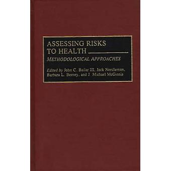 Assessing Risks to Health Methodologic Approaches by Bailar & John C.