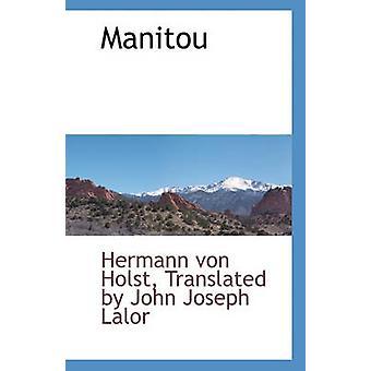 Manitou par Hermann von Holst & traduit par John Jo