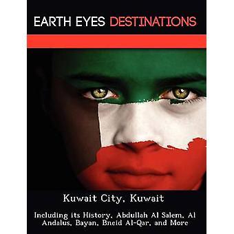 Kuwait byen Kuwait inkludert dens historie Abdullah Al Salem Al Andalus Bayan Bneid AlQar og mer av Knight & Dave