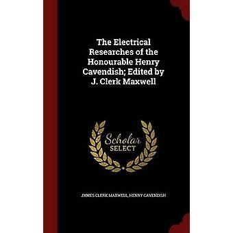 De elektriska undersökningar av den ärade Henry Cavendish redigerad av J. Clerk Maxwell by Maxwell & James Clerk