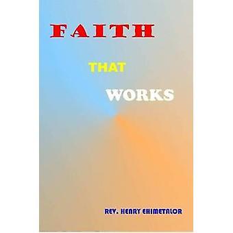 Geloof dat werkt door Ehimetalor & Rev. Henry