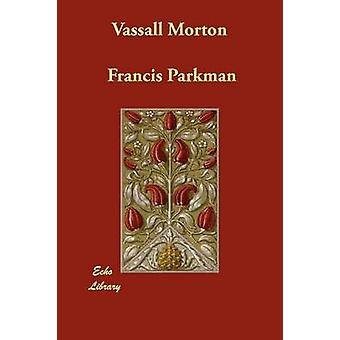 Morton vassal por Parkman y Francis