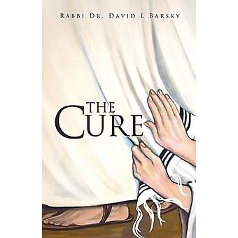 THE CURE by Barsky & Rabbi Dr. David L
