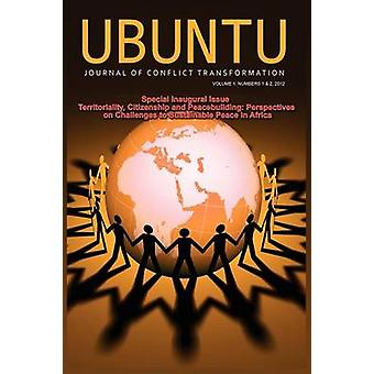 Ubuntu Journal of Conflict and Social Transformation Vol 1 Number 12 2012 by Uzodike & Ufo Okeke