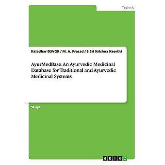 AyurMedBase. An Ayurvedic Medicinal Database for Traditional and Ayurvedic Medicinal Systems by DSVGK & Kaladhar
