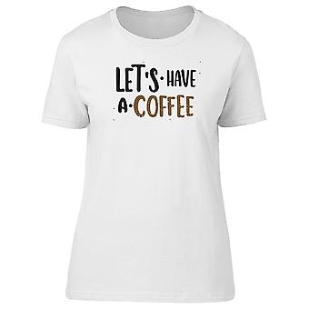 Lets Have A Coffee Tee Men's -Image by Shutterstock