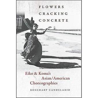 Blommor sprickbildning betong - Eiko & Komas asiatisk-amerikansk koreografier