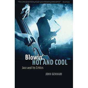 Blowin ' Hot and cool-jazz och dess kritiker (kommenterade Edition) av J.