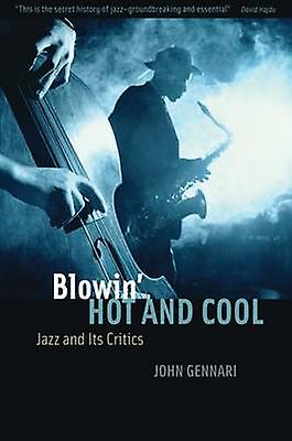 Blowin' Hot and Cool - Jazz and Its Critics by J. Gennari - 9780226289
