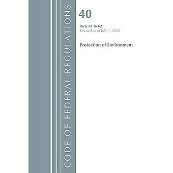 Code of Federal Regulations, Title 40 Protection of the Environment 61-62, Revised as of July 1, 2018 (Code of Federal Regulations, Title 40 Protection of the� Environment)