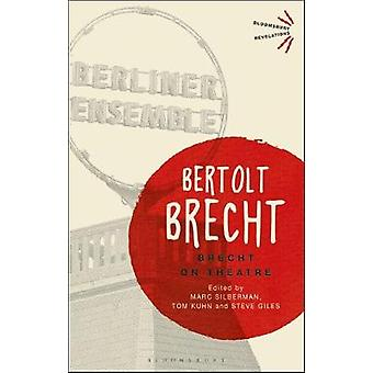 Brecht On Theatre by Bertolt Brecht - 9781350068902 kirja