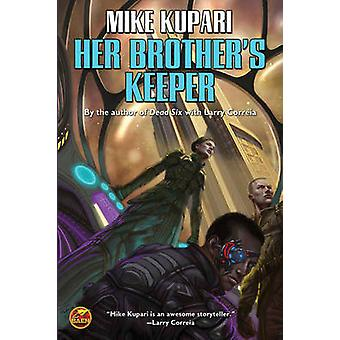Her Brother's Keeper by Mike Kupari - 9781476782010 Book