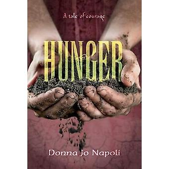 Hunger - A Tale of Courage by Donna Jo Napoli - 9781481477499 Book