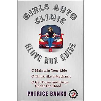 Girls Auto Clinic Glove Box Guide by Patrice Banks - 9781501144110 Bo