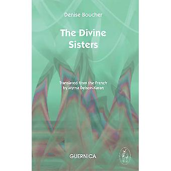 Divine Sisters by Denise Boucher - Myrna Delson-Karan - 9781550713565