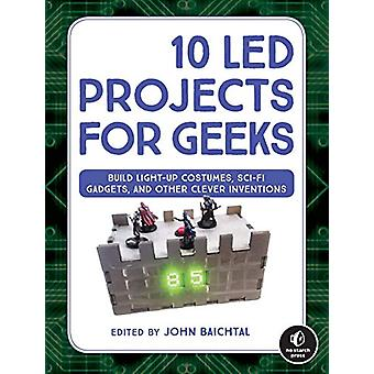 10 Led Projects For Geeks - Build Light-Up Costumes - Sci-Fi Gadgets -