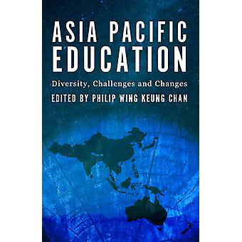 Asia-Pacific Education - Diversity - Challenges and Changes by Philip