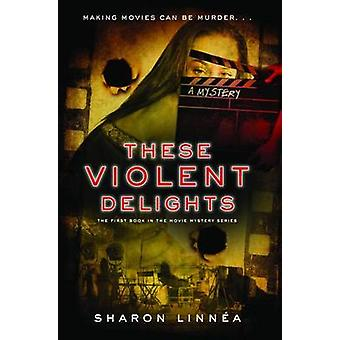 These Violent Delights by Sharon Linnea - 9781933608600 Book