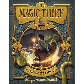 The Magic Thief - Home by Sarah Prineas - Antonio Javier Caparo - 9780