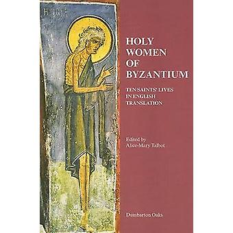 Holy Women of Byzantium by A.M. Talbot - 9780884022480 Book