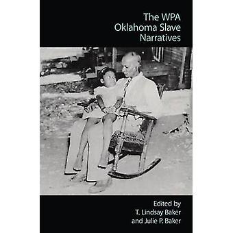 WPA Oklahoma slave narrativer af Baker & T. Lindsay