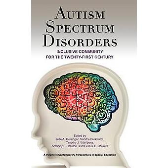Autism Spectrum Disorders Inclusive Community for the TwentyFirst Century Hc von Deisinger & Julie A.