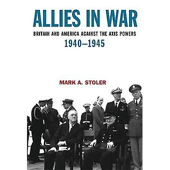 Allierte i War Britain og America mot Axis Powers 19401945 av Avisdikt & Markus