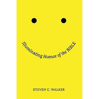 Illuminating Humor of the Bible by Walker & Steven