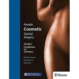 Female Cosmetic Genital Surgery by Edited by Christine Hamori & Edited by Paul Banwell & Edited by Red Alinsod