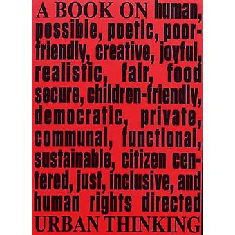 Architecture & Human Rights - A Book on Urban Thinking by Tiziana