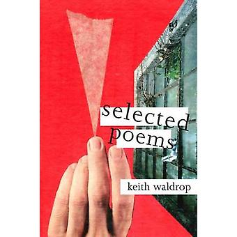 Selected Poems by Keith Waldrop - 9781632430205 Book