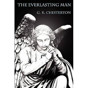 The Everlasting Man by Chesterton & Gilbert Keith