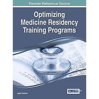 Optimizing Medicine Residency Training Programs by Poduval & Jayita