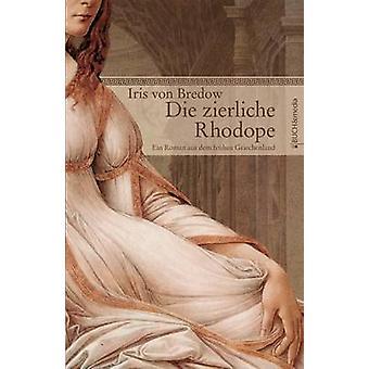 Die Zierliche Rhodope by Bredow & Iris Von
