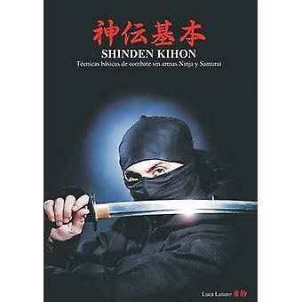 Shinden Kihon tcnicas bsicas de combate sin armas ninja y samurai. by Lanaro & Luca