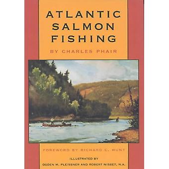 Atlantic Salmon Fishing by Charles Phair - 9781568331409 Book