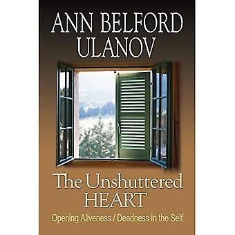 The Unshuttered Heart: Opening Aliveness/Deadness in the Self