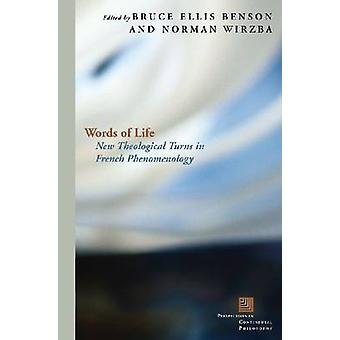 Words of Life - New Theological Turns in French Phenomenology by Bruce