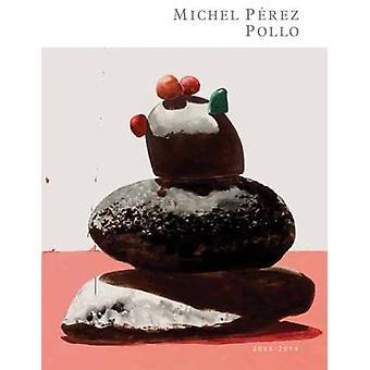 Michel Perez Pollo - 2008-2014 by Julia Cooke - 9788416142392 Book