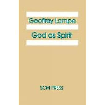 God as Spirit The 1976 Bampton Lectures by Lampe & Geoffrey