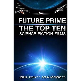 Future Prime Top Ten Science Fiction Films by Blackwood & Bob
