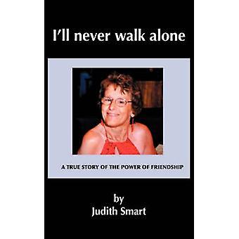 Ill never walk alone by Smart & J & M