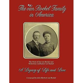 The van Roekel Family in America by van Roekel & John Herbert