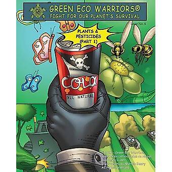 Green Eco Warriors  Plants  Pesticides Part 1 by Colon de Mejias & Leticia