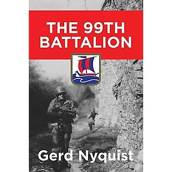 The 99th Battalion by Nyquist & Gerd