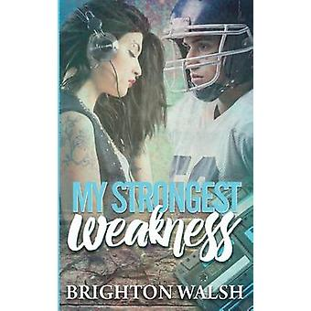 My Strongest Weakness by Walsh & Brighton