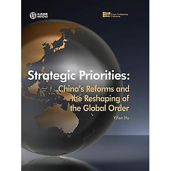 Strategic Priorities Chinas Reforms and the Reshaping of the Global Order by Hu & Yifan