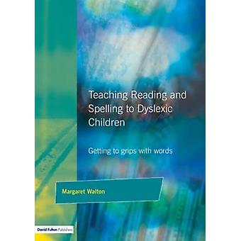 Teaching Reading and Spelling to Dyslexic Children  Getting to Grips with Words by Walton & Margaret